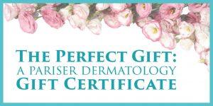 pariser dermatology gift certificates